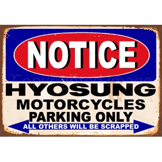 notice-hyosung-motorcycle-parking-only-metal-tin-sign